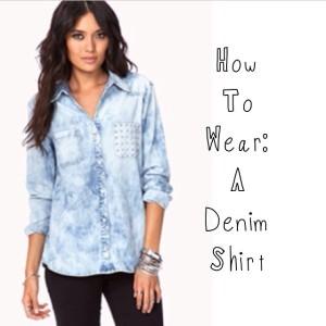 How To Wear: A Denim Shirt