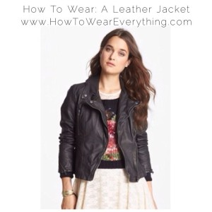 How To Wear: A Leather Jacket
