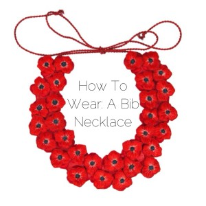 How To Wear: A Bib Necklace