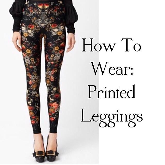 How To Wear: Printed Leggings?