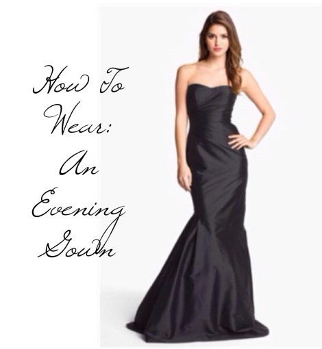 How To Wear: An Evening Gown…Inspired by the Golden Globes