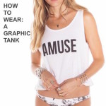 How To Wear: A Graphic Tank