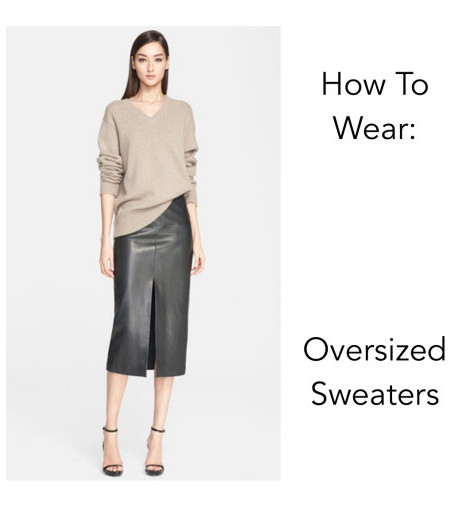 How To Wear: The Oversized Sweater