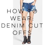 How To Wear: Denim Cut Off Shorts
